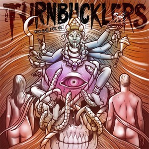 The Turnbucklers - Too Bad For Us (2016)