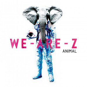 We-Are-Z - Animal (2016)