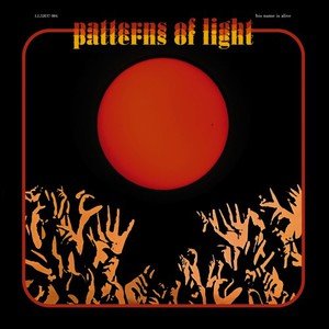 His Name Is Alive - Patterns Of Light (2016)