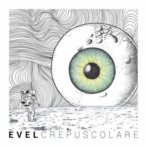 Evel - Crepuscolare (2016)