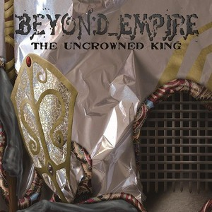 Beyond_Empire - The Uncrowned King (2016)