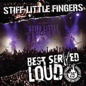 Stiff Little Fingers - Best Served Loud (2016)