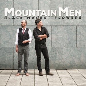 Mountain Men - Black Market Flowers (2016)