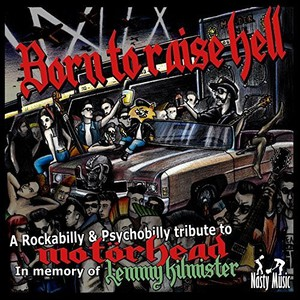 Various Artists - Born To Raise Hell - A Rockabilly & Psychobilly Tribute To Motörhead [In Memory of Lemmy Kilmister] (2016)
