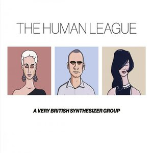 The Human League - Anthology - A Very British Synthesizer Group (2016)