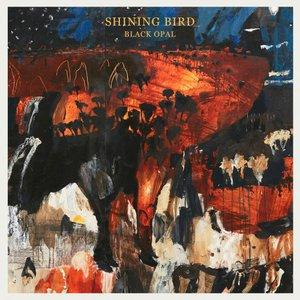 Shining Bird - Black Opal (2016)