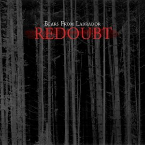 Bears From Labrador - Redoubt (2016)