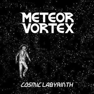 Meteor Vortex - Cosmic Labyrinth (EP) (2016)