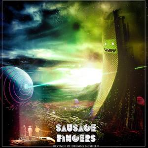 Sausage Fingers - The Revenge Of Drummy Mcsheen (2016)