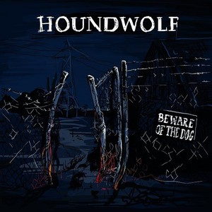 Houndwolf - Beware Of The Dog (2016)