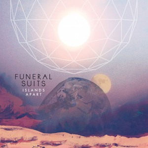 Funeral Suits - Islands Apart (2016)