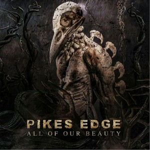 Pikes Edge – All of Our Beauty (2016)