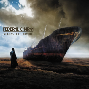 Federal Charm - Across The Divide / 'Crossed Wires' (Reissue) (2016)