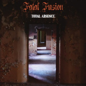Fatal Fusion - Total Absence (2016)