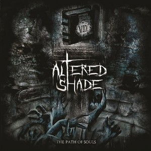Altered Shade - The Path of Souls (2016)