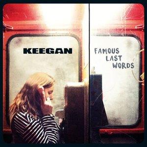 Keegan - Famous Last Words (2016)