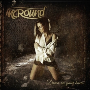 Incround - Down on Your Knees (2016)