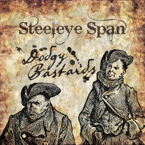 Steeleye Span - Dodgy Bastards (2016)