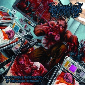 Embryectomy - Gluttonous Mastication Of Embryonic Remnants (2016)