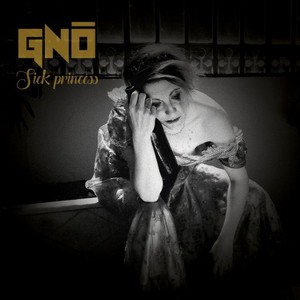 Gnô - Sick Princess (2016)