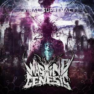 Wasting The Genesis - Viral Supremacy (2016)