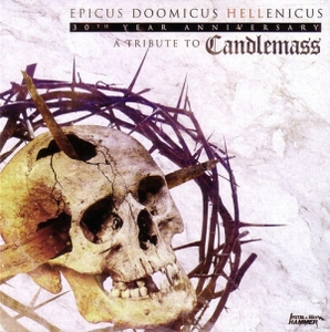 Various Artists - Epicus Doomicus Hellenicus - 30th Year Anniversary - A Tribute to Candlemass (2016)