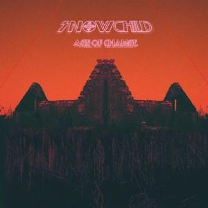 Snowchild - Age of Change (2016)
