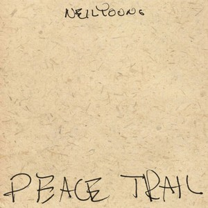 Neil Young – Peace Trail (2016) Album