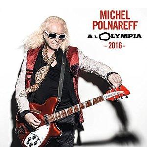 Michel Polnareff – A l'Olympia 2016 (Live) (2016)