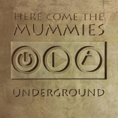 Here Come The Mummies – Underground (2016) Album (MP3 320 Kbps)