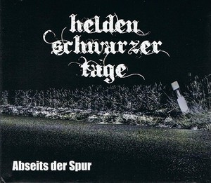 Helden Schwarzer Tage – Abseits Der Spur (2016) Album