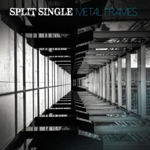 Split Single – Metal Frames (2016) Album (MP3 320 Kbps)