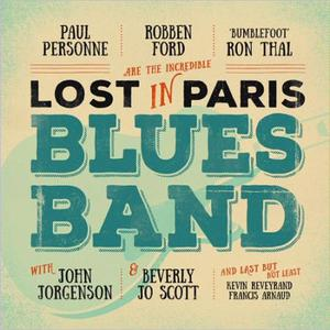 Paul Personne, Robben Ford, 'Bumblefoot' Ron Thal – Lost In Paris Blues Band (2016) Album