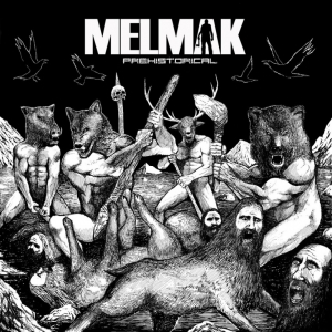 Melmak – Prehistorical (2016) Album (MP3 320 Kbps)