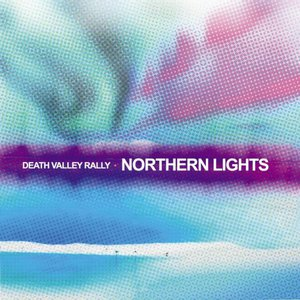 Death Valley Rally – Northern Lights (2016) Album