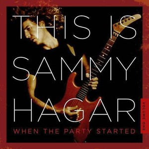 Sammy Hagar – This Is Sammy Hagar: When the Party Started, Vol. 1 (2016) Album (MP3 320 Kbps)