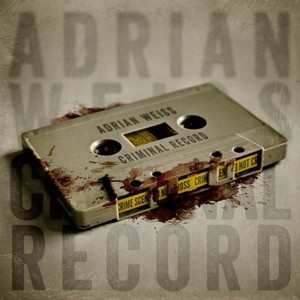 Adrian Weiss – Criminal Record (2016) Album (MP3 320 Kbps)