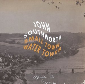 John Southworth – Small Town Water Tower (2016) Album (MP3 320 Kbps)