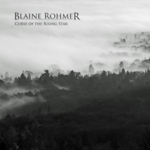 Blaine Rohmer – Curse Of The Rising Star (2016) Album (MP3 320 Kbps)