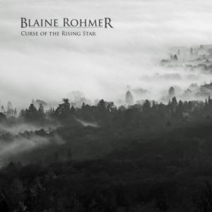 Blaine Rohmer – Curse Of The Rising Star (2016) Album (MP3 320 Kbps)
