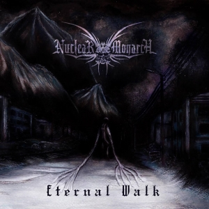 Nuclear Monarch – Eternal Walk [EP] (2016) Album (MP3 320 Kbps)