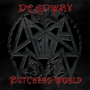 Deadwry – Butchers World (EP) (2016) Album (MP3 320 Kbps)