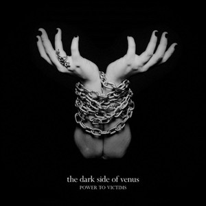 The Dark Side of Venus – Power to Victims (2016)