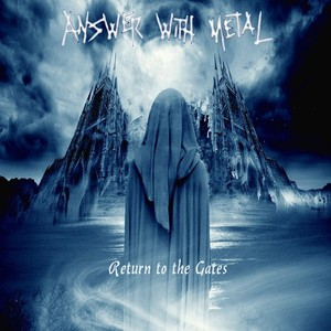 Answer With Metal – Return To The Gates (2016) Album (MP3 320 Kbps)