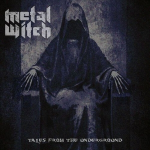 Metal Witch – Tales From The Underground (2016) Album (MP3 320 Kbps)