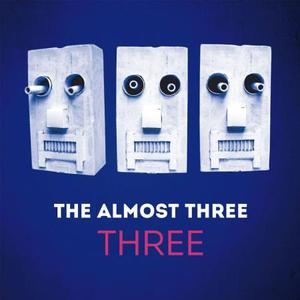 The Almost Three – Three (2017)