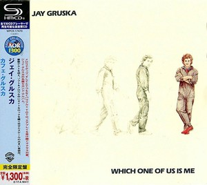 Jay Gruska – Which One Of Us Is Me (Japan SHM-CD Remastered) (2016