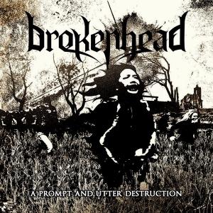 Brokenhead – A Prompt And Utter Destruction (EP) (2017)