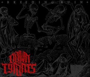 Dawn Of Tyrants - Breeding Ruin [EP] (2017)