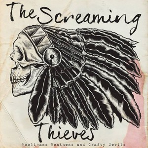 The Screaming Thieves – Hooligans, Heathens, and Crafty Devils (2017) (MP3 320 Kbps)